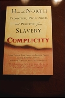 Free Shipping Complicity: How the North Promoted, Prolonged, and Profited from Slavery Preowned. great deal ! Complicity: How the North Promoted, Prolonged, and Profited from Slavery Preowned. great deal !