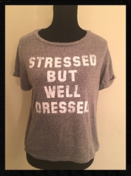 t shirt stressed but well dressed